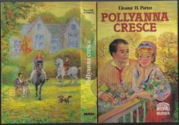"""Libro Di E.H.Porter """"POLLYANNA CRESCE"""" Ill.S.La Bella-edit.Mursia 1988-pp.238-16x23-gr.700-------(577E) - Bambini E Ragazzi"""