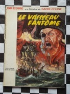 BD EO / Barbe-Rouge - Le Vaisseau Fantôme - Dargaud 1966 - Barbe-Rouge