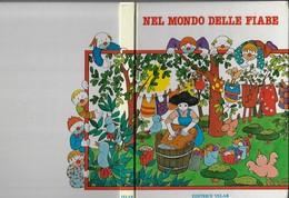 NEL MONDO DELLE FIABE-editrice VELAIR 1983-pp.131-gr.1480-formato 23,5x30-------(584E) - Bambini E Ragazzi