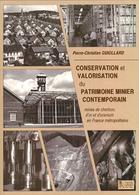 CONSERVATION ET VALORISATION DU PATRIMOINE MINIER CONTEMPORAIN P.C. GUIOLLARD MINES MINEURS OR CHARBON URANIUM - Autres