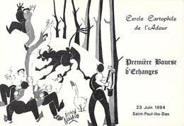 CPM CERCLE CARTOPHILE De L' ADOUR Première Bourse D'échanges 23 Juin 1984 SAINT PAUL Les DAX Dessin B.NOGARO - Bourses & Salons De Collections