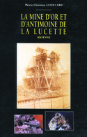 LA MINE D'OR ET D'ANTIMOINE DE LA LUCETTE Mayenne P.C. GUIOLLARD MINES MINEURS - Autres