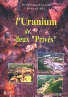 L'URANIUM DES DEUX PRIVÉS Haute-Vienne Aveyron Creuse P.C. GUIOLLARD MINES MINEURS - Autres
