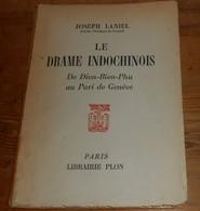 Le Drame Indochinois. De Dien Bien Phu Au Pari De Genève. Joseph Laniel. 1957. - Histoire