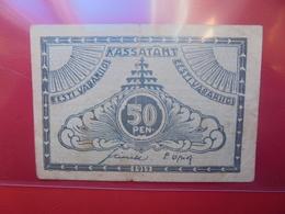 ESTONIE 50 PENNI 1919 CIRCULER (B.10) - Estonia