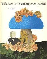 Théodore Et Le Champignon Parlant (kilimax) - Leo Lionni - Ecole Des Loisirs - Unclassified