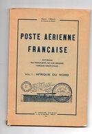 !!! HENRI TRUC, POSTA AERIENNE FRANCAISE, VOLUME 1 - Filatelia E Storia Postale
