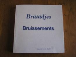 BRUISSEMENTS Brûtâdjes Claude Louis Bastin Régionalisme Charleroi Courcelles Gosselies Patois Dialecte Auteur Wallon - Belgium
