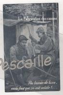 MILITARIA WW1 - CP LES BONS MOMENTS LA FABRICATION DES CANNES PAS BESOIN DE LUXE MAIS FAUT QUE CA SOIT SOLIDE ! - 1917 - Weltkrieg 1914-18