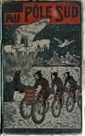 Emilio Salgari - Au Pôle Sud à Bicyclette  - Librairie CH. Delagrave - ( 1906 ) . - Libri, Riviste, Fumetti