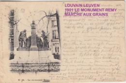 LOUVAIN LEUVEN 1901 LE MONUMENT REMY MARCHE AUX GRAINS - Leuven