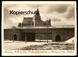 ALTE POSTKARTE HANSESTADT HAMBURG WILHELMSBURG REICHSAUTOBAHNBRÜCKE IM HINTERGRUND DAS RATHAUS Ansichtskarte Autobahn AK - Wilhemsburg