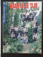 Waar Is De Tijd? 1000 Jaar Aalst (n°9 Het Groene Verleden) - Libros, Revistas, Cómics