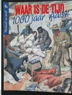 Waar Is De Tijd? 1000 Jaar Aalst (n°6 Misdaad En Straf) - Libros, Revistas, Cómics