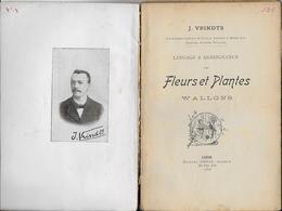 FLEURS Et PLANTES ..-- 1898 . En PATOIS  LIEGEOIS . J. VRINDTS . 140 Pages En WALLON . - Belgique