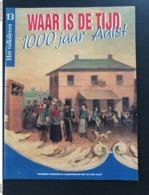 Waar Is De Tijd? 100 Jaar Aalst N° 13 Het Volksleven - Libros, Revistas, Cómics