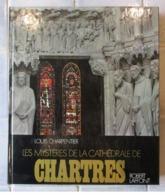 Les Mysteres De La Cathedrale De Chartres - L Charpentier 1977 - Art