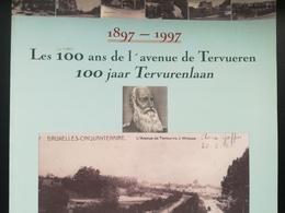 LIVRE LES 100 ANS DE L ' AVENUE DE TERVUEREN WOLUWE - SAINT - PIERRE  TERVURENLAAN  BELGIQUE ANNÉE 1997 - Lanen, Boulevards