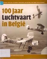 100 JAAR LUCHTVAART IN BELGIË 206pg ©2002 VLIEGTUIG SABENA AVIATION AVION Luchthaven Vliegveld Boek Geschiedenis Z447 - Aviation