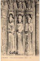 DEPT 18 : édit. L L N° 22 : Bourges Porche Sud De La Cathédrale Détail - Bourges