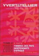 YVERT&TELLIER Tome 2 3ème Partie Pays Indépendants D'Afrique - édition 2008 - Catalogues De Cotation