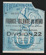 Sport Ticket Football  FRANCE IRLANDE DU NORD 1952  France 3/1 STADE DE COLOMBES   Tribune Marathon  ( TTB TENUE ) + 400 - Tickets - Entradas
