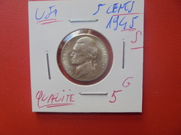 """U.S.A 5 CENTS 1945 """"S"""" SUPERBE QUALITE ARGENT (A.3) - Federal Issues"""