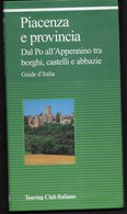 GUIDE D'ITALIA  - PIACENZA E PROVINCIA  - EDIZIONE T.C.I. 1998 - PAG. 112 - FORMATO 12,50X23 - NUOVO - Turismo, Viaggi