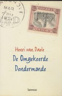Henri Van Daele, De Omgekeerde Dendermonde, Livre De 136 Pages. - Libros, Revistas, Cómics