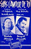 PARTITION SANS L'AMOUR DE TOI - PAR MICHELE ARNAUD / M. AMADOR  - 1957 - EXCELLENT ETAT PROCHE DU NEUF - - Autres