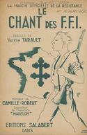 PATRIOTIQUE - LE CHANT DES F.F.I. - HOMMAGE A ROL TANGUY - MARCHE OFFICIELLE DE LA RESISTANCE - 1944 - EXC ETAT - - 1939-45