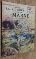 La Victoire De La Marne (6 - 13 Septembre 1914) (Collection Patrie, N°81) - Livres, BD, Revues