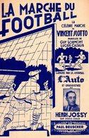 FOOTBALL - PARTITION LA MARCHE DU FOOTBALL - DE VINCENT SCOTTO - PAR JOSSY - 1942 - EXC ETAT COMME NEUF - Music & Instruments