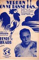PATRIOTIQUE LE COQ CHANTE VERDUN ON NE PASSE PAS - DE JOULLOT CAZOL MERCIER - PAR HENRI REGARD - 1916/1945 - TB ETAT - - Music & Instruments