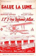 PARTITION PAR LES AVIATEURS - SALUE LA LUNE - DU FILM IF 1 NE REPOND PLUS (AVIATION) - 1933 - EXC ETAT PROCHE NEUF - - Musique & Instruments