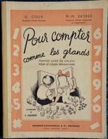 U. Coux - M.M. Deyres - Pour Compter Comme Les Grands - 1er Livre De Calcul - Charles-Lavauzelle & Cie, éditeurs - 1950 - 0-6 Years Old