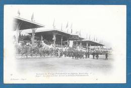 VOYAGE PRESIDENTIEL EN ALGERIE 1903 ALGER LES JOURNALISTES DEVANT LA TRIBUNE PRESIDENTIELLE 1903 - Scene & Tipi