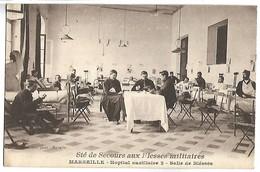 SOCIETE DE SECOURS AUX BLESSES MILITIAIRES - MARSEILLE - Salle De Blessés - Guerra 1914-18