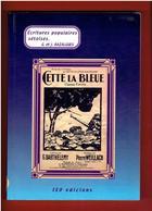 ECRITURES POPULAIRES CONTER RECITER ET CHANTER A SETE AVANT GEORGES BRASSENS 2002 BAZALGUES AVEC ENVOI DE L AUTEUR - Languedoc-Roussillon