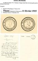 RRR ALSACE BUREAU DE POSTE DE THANN 11 FEVRIER 1915 (VOIR CACHET A DATE) . TEXTE: '' Thann 17/6/15. Monsieur, Excusez - Storia Postale