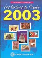 YVERT & TELLIER - CATALOGUE MONDIAL Des TIMBRES De L'ANNEE 2003 (Occasion) - Frankrijk