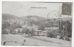 SAINT MARTIN LA SAUVETE EN 1919 - CHATEAU D' AIX AVEC PERSONNAGE - BEAU CACHET - CPA VOYAGEE - Rochetaillee
