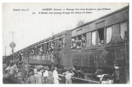 ALBERT  Guerre 1914  Passage D'un Train Anglais En Gare D'ALBERT    (recto-verso) - Albert
