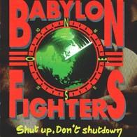 BABYLON FIGHTERS - Shut Up, Don't Shut Down - CD - REGGAE - Reggae