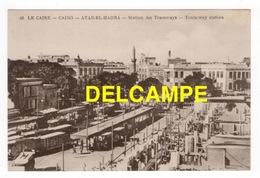 DF / EGYPTE / LE CAIRE / ATAB-EL-HADRA / STATION DES TRAMWAYS  -  TRAM-WAY SYATION - El Cairo