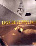 LEVE DE ZEPPELIN 174pg ©2007 Luchtschip Luchtballon Dirigeable Aérodrome Airship Aerodrome Geschiedenis Luchtvaart Z230 - Dirigeables