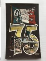 Ak Cp Gloire A Notre 75 Canon Kanon Gloria Boulangen - War 1914-18