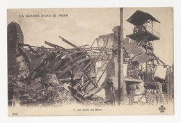 59 LOOS EN GOHELLE - La Guerre Dans Le Nord - Un Puits De Mine - Cpa Nord - Francia