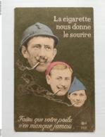 Cp La Cigarette Nous Donne Le Sourire Poilu - Guerra 1914-18