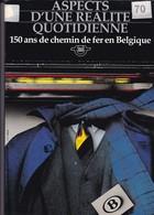 ASPECTS  D UNE REALITE QUOTIDIENNE 150 ANS DE CHEMIN DE FER   143 Pages 726 Grammes JC Geluck - Railway & Tramway